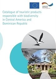 Catalogue of touristic products responsible with biodiversity in Central America and Dominican Republic
